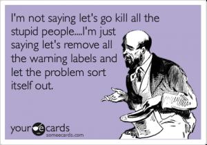 kill stupid people