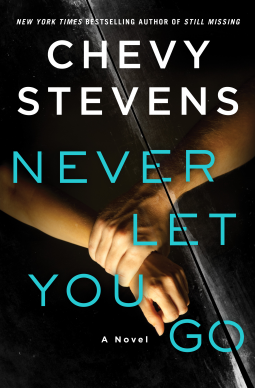 Book review: Never Let You Go by Chevy Stevens