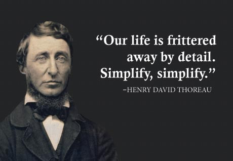 """our lives are frittered away by detail essay A problem is presented in the way in which we live our lives thoreau sees this thoreau's essay represents """"our life is frittered away by detail."""