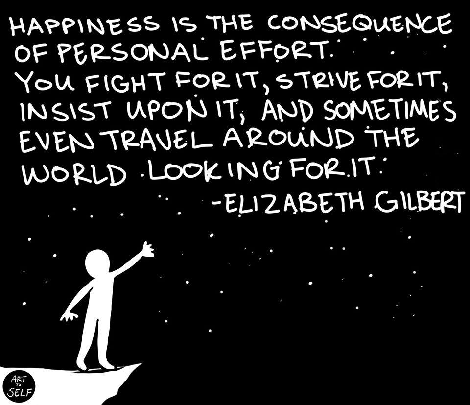 Happiness is a consquence of personal effort