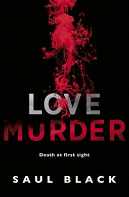 Book Review Love Murder By Saul Black Debbish