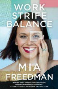 work-strife-balance by mia freedman