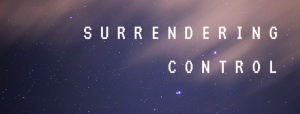 surrendering control