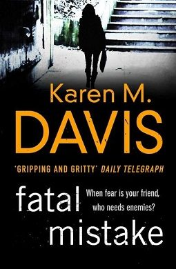 Book review: Fatal Mistake by Karen M Davis