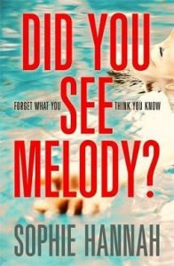 Did You See Melody by Sophie Hannah
