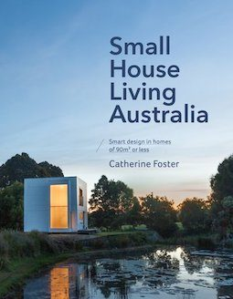 Book review: Small House Living Australia by Catherine Foster