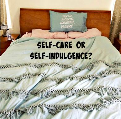 self care vs self indulgence