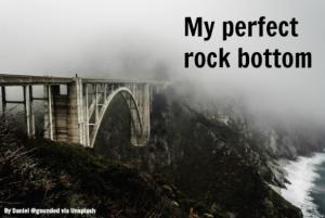 my perfect rock bottom