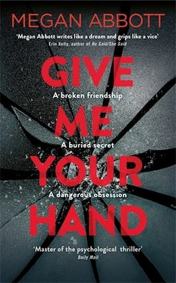 Book review: Give Me Your Hand by Megan Abbott