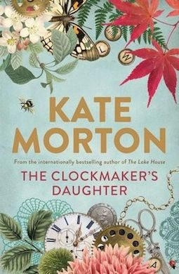 Book review: The Clockmaker's Daughter by Kate Morton