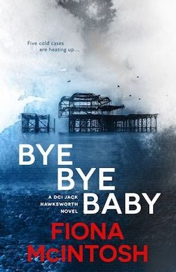 Book review: Bye Bye Baby by Fiona McIntosh