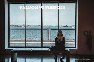 Passion vs purpose