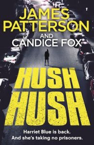 Hush Hush by James Patterson and Candice Fox