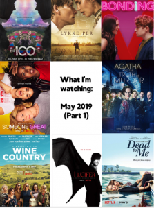 what I'm watching: May 2019 part 1
